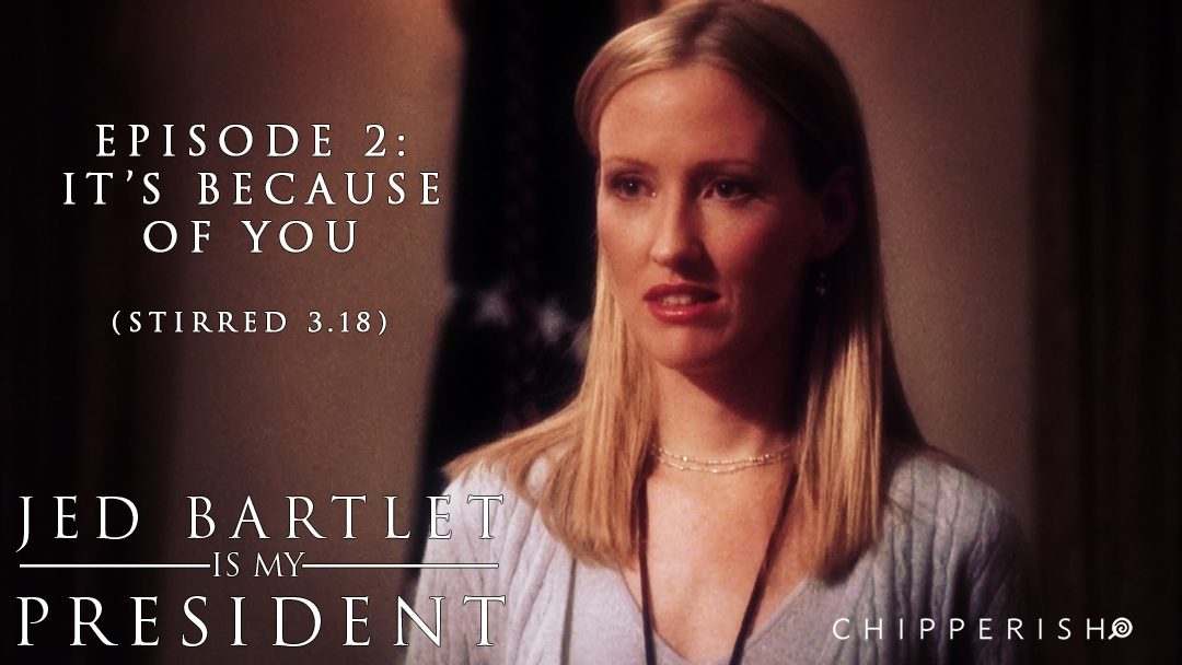 JBIMP #2. It's Because of You (Stirred, S3.18)