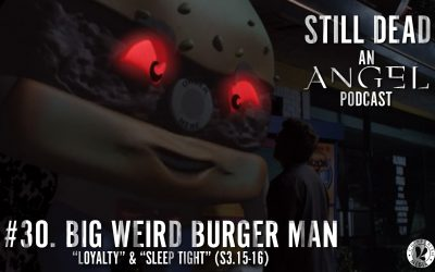 Still Dead #30. Big Weird Burger Man. (S3.15-16)