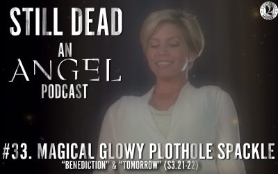Still Dead #33. Magical Glowy Plothole Spackle (S3.21-22)