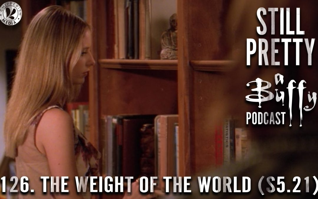 126. The Weight of the World (S5.21)