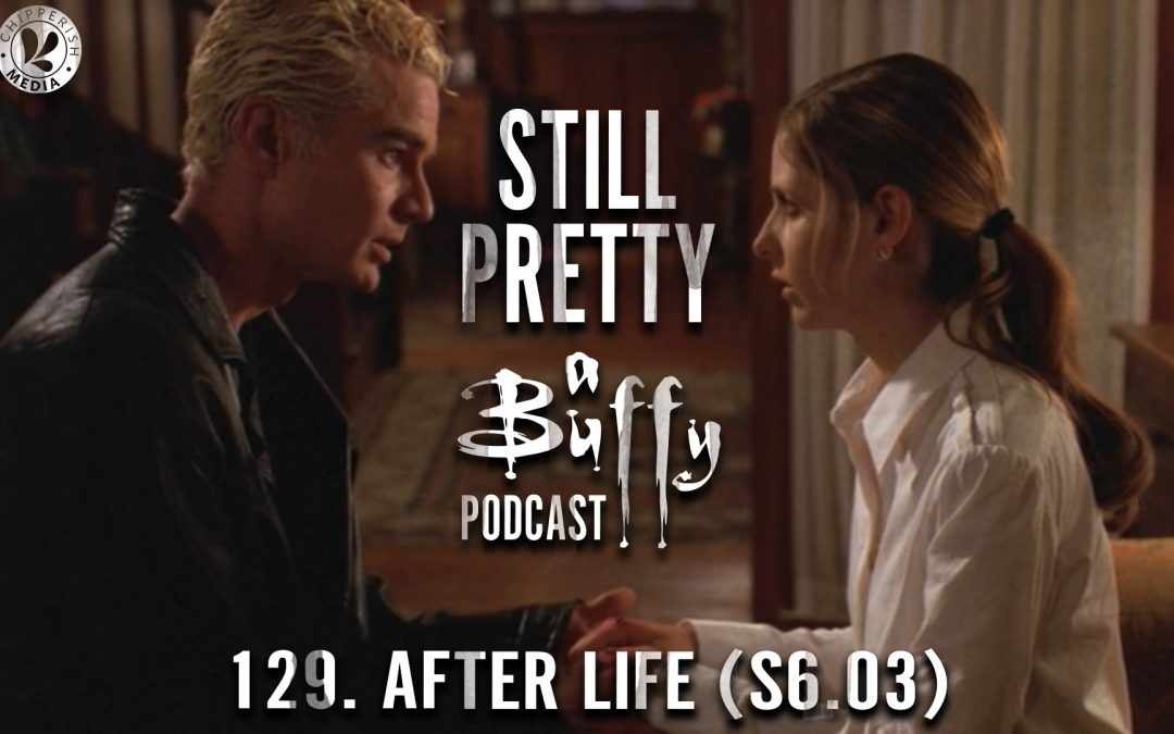 129. After Life (S6.3)